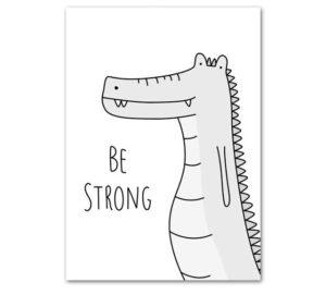 Plakat dla dzieci Be Strong monochromatyczny