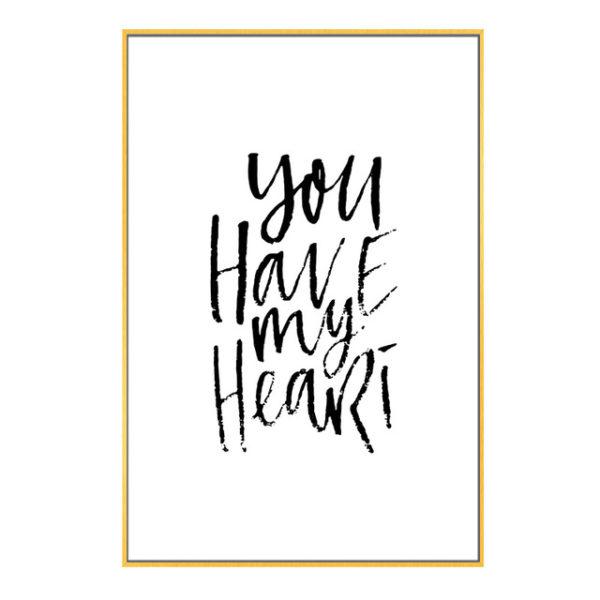 Plakat z napisem You Have My heart