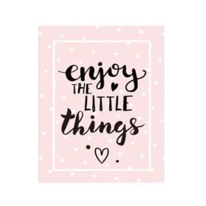 Plakat dla dzieci Enjoy the little things